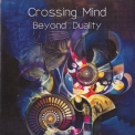 Crossing Mind - Beyond Duality '2016