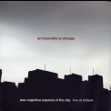 Art Ensemble Of Chicago - Non-cognitive Aspects Of The City (2CD)  '2006
