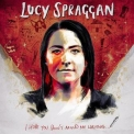 Lucy Spraggan - I Hope You Don't Mind Me Writing '2017