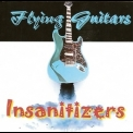 Insanitizers - Flying Guitars '2017