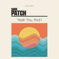 Sam Patch - Yeah You, And I '2017