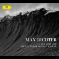 Max Richter - Three Worlds: Music from Woolf Works '2017