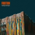 Fruition - Watching It All Fall Apart '2018