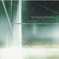 Between Interval - Radio Silence '2007