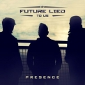 Future Lied To Us - Presence '2018