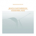 Machinefabriek - Assemblage '2017