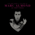 Marc Almond - Hits And Pieces: The Best Of Marc Almond & Soft Cell 2 '2017