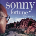 Sonny Fortune - From Now On '1996