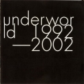 Underworld - 1992-2002 (CD1) '2003