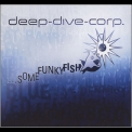 Deep Dive Corp. - ...some Funky Fish '2006