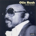 Otis Rush - Double Trouble '1992