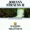 Johann Strauss - Beautiful Blue Danube (Masters of The Millennium) '1993
