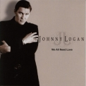Johnny Logan - We All Need Love '2003