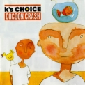 K's Choice - Cocoon Crash '1998