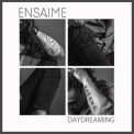 Ensaime - Daydreaming '2018
