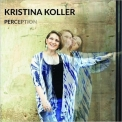 Kristina Koller - Perception '2018
