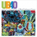 Ub40 Feat. Ali, Astro & Mickey - A Real Labour Of Love '2018