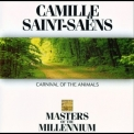 Saint-Saens - Carnival Of The Animals (Masters of The Millennium) '1995
