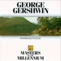 George Gershwin - Rhapsody in Blue (Masters of The Millennium) '1998