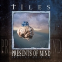 Tiles - Presents Of Mind '1999