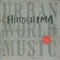 Hiroshima - Urban World Music '1996