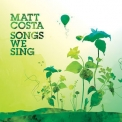 Matt Costa - Songs We Sing '2018