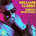 William Clarke - Serious Intentions '1992