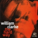 William Clarke - The Hard Way '1996