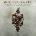 Whitechapel - Mark Of The Blade '2016