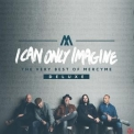 Mercyme - I Can Only Imagine - The Very Best Of Mercyme [deluxe] '2018