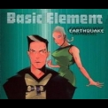 Basic Element - Earthquake '1998