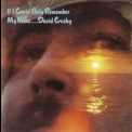David Crosby - If I Could Only Remember My Name '1971