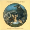 Incredible String Band, The - Hard Rope And Silken Twine '1974