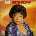 Ruth Brown - R+B = Ruth Brown '2005