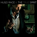 Hugo Race & True Spirit - Spirit '2015