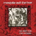 Mentallo & The Fixer - No Rest For The Wicked (remastered) '2018