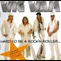Wig Wam - Hard To Be A Rock ' N ' Roller '2005
