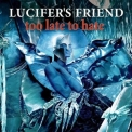 Lucifer's Friend - Too Late To Hate '2016