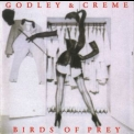 Godley & Creme - Birds Of Prey... Plus '2004