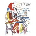 David Crosby - Silent Harmony (Live Radio Broadcast) '2018