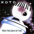 Koto - From The Dawn Of Time - (на замену) '1992