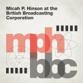 Micah P. Hinson - At The British Broadcasting Corporation '2018