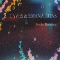 Brooker Hemmings - Caves & Emanations '2018