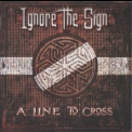 Ingore The Sign - A Line To Cross '2018