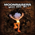 Moonraisers - Who Are We ? '2018