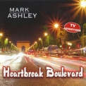 Mark Ashley - Heartbreak Boulevard '2008