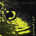 Mr. Scruff - Chipmunk Fish Happy Band [CDS] '1998