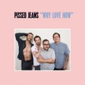 Pissed Jeans - Why Love Now '2017