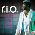 R.i.o. - Turn This Club Around '2011