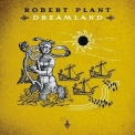 Robert Plant - Dreamland '2002